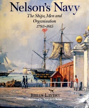 Nelson's Navy: The Ships, Men and Organization, 1793-1815