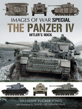 The Panzer IV: Hitler's Rock (Images of War Special)