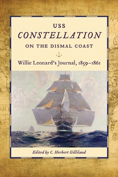 USS Constellation on the Dismal Coast: Willie Leonard's Journal 1859-1861