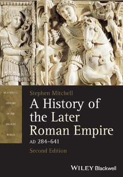 A History of the Later Roman Empire AD 284-641