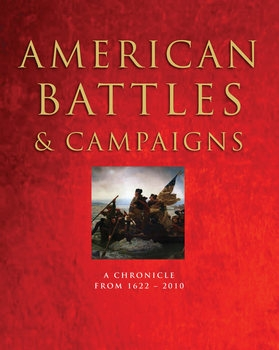 American Battles & Campaigns: A Chronicle from 1622-2010