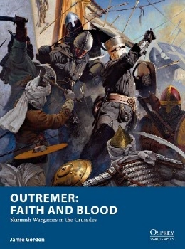 Outremer: Faith and Blood (Osprey Wargames 22)