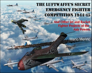 The Luftwaffe's Secret Emergency Fighter Competition 1944-1945
