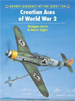 Croatian Aces of World War 2 (Osprey Aircraft of the Aces 49)