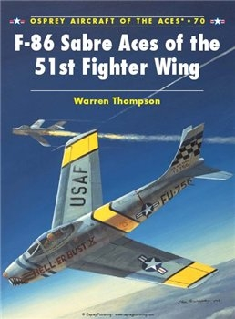 F-86 Sabre Aces of the 51st Fighter Wing (Osprey Aircraft of the Aces 70)
