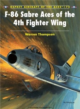 F-86 Sabre Aces of the 4th Fighter Wing (Osprey Aircraft of the Aces 72)