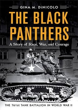 The Black Panthers: A Story of Race, War, and Courage—the 761st Tank Battalion in World War II