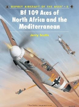 Bf 109 Aces of North Africa and the Mediterranean (Osprey Aircraft of the Aces 2)