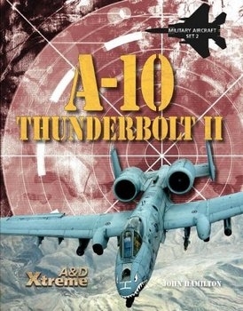 A-10 Thunderbolt II (Xtreme Military Aircraft)