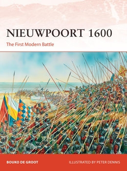 Nieuwpoort 1600: The First Modern Battle (Osprey Campaign 334)