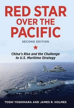 Red Star over the Pacific: China's Rise and the Challenge to U.S. Maritime Strategy, Revised Edition