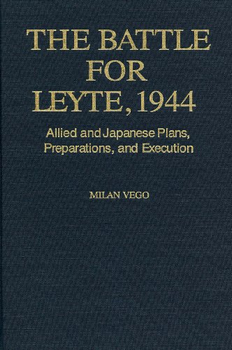The Battle for Leyte, 1944: Allied and Japanese Plans, Preparations, and Execution (Naval Institute Press)