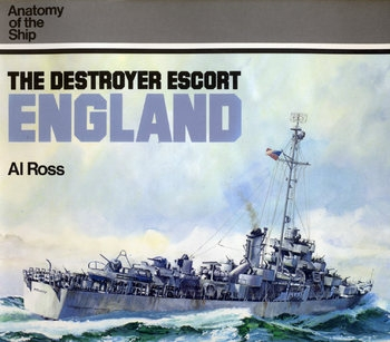 The Destroyer Escort England (Anatomy of the Ship)