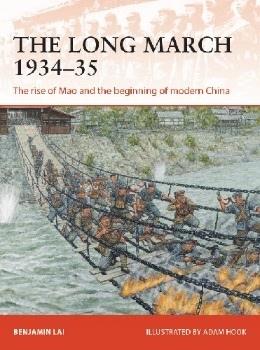 The Long March 1934-35: The rise of Mao and the beginning of modern China (Osprey Campaign 341)