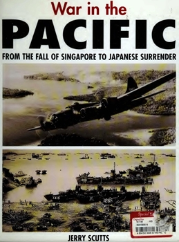 War in the Pacific: From the Fall of Singapore to Japanese Surrender