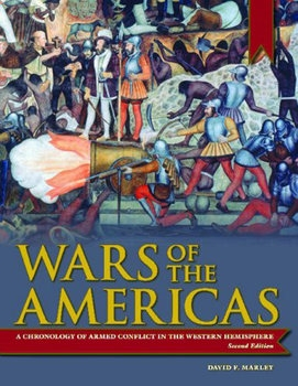 Wars of the Americas: A Chronology of Armed Conflict in the Western Hemisphere