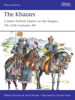 The Khazars: A Judeo-Turkish Empire on the Steppes, 7th–11th Centuries AD (Osprey Men-at-Arms 522)