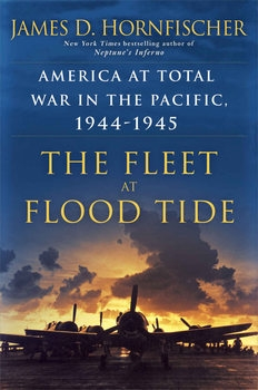The Fleet at Flood Tide: America at Total War in the Pacific