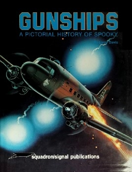 Gunships: A Pictorial History of Spooky (Squadron Signal 6032)