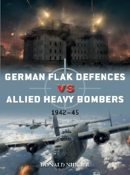 German Flak Defences vs Allied Heavy Bombers: 1942-45 (Osprey Duel 98)