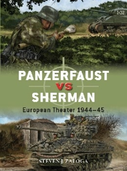 Panzerfaust vs Sherman: European Theater 1944-45 (Osprey Duel 99)