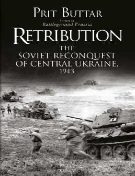 Retribution: The Soviet Reconquest of Central Ukraine, 1943 (Osprey General Military)