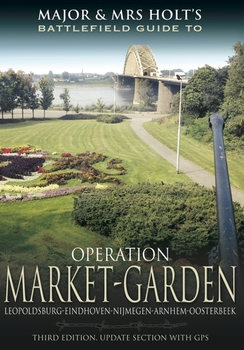Major and Mrs Holt's Battlefield Guides to Operation Market-Garden