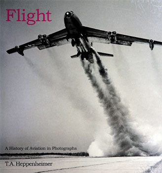 Flight: A History of Aviation in Photographs