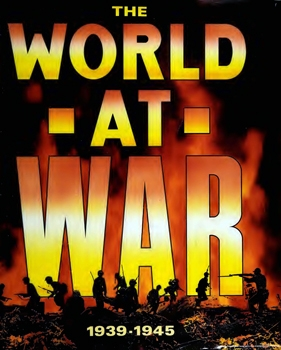 World at War: An Illustrated History of the Second World War