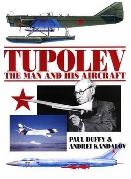 Tupolev: The Man and His Aircraft