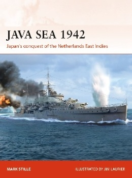 Java Sea 1942: Japan's conquest of the Netherlands East Indies (Osprey Campaign 344)