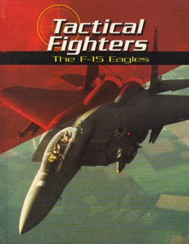 Tactical Fighters: The F-15 Eagles