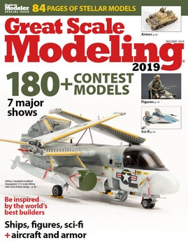 Great Scale Modeling 2019 (FineScale Modeler Special Issue)