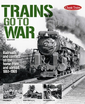Trains Go To War (Classic Trains Special №24)