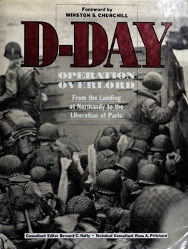 D-Day: Operation Overlord: From the Landing at Normandy to the Liberation of Paris (A Salamander Book)