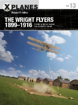The Wright Flyers 1899-1916 (Osprey X-Planes 13)