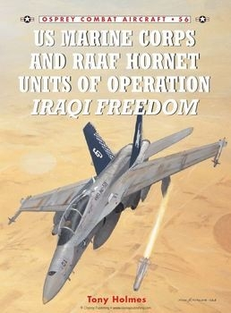 US Marine Corps and RAAF Hornet Units of Operation Iraqi Freedom (Osprey Combat Aircraft 56)