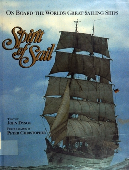 Spirit of Sail: On Board the World's Great Sailing Ships