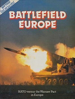 Battlefield Europe: NATO Versus the Warsaw Pact in Europe