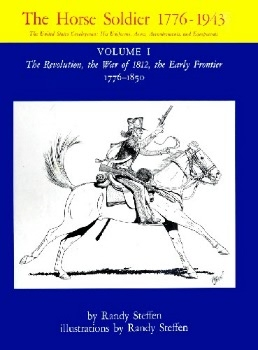 The Horse Soldier 1776-1943 Vol.I
