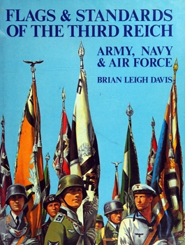 Flags & Standards of the Third Reich: Army, Navy, & Air Force, 1933-1945