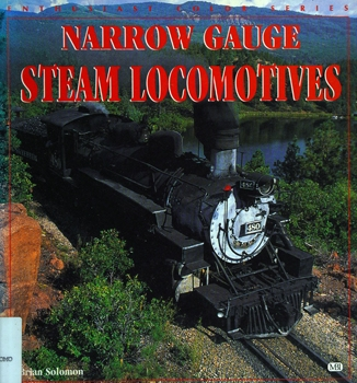 Narrow Gauge Steam Locomotives (Enthusiast Color Series)