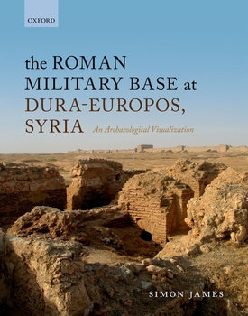 The Roman Military Base at Dura-Europos, Syria