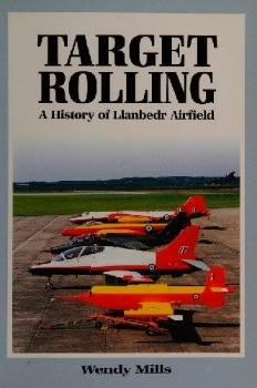 Target Rolling: A History of Llanbedr Airfield