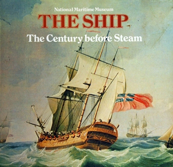 The Century Before Steam: The Development of the Sailing Ship 1700-1820