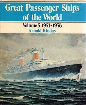 Great Passenger Ships of the World vol 5. 1951-1976