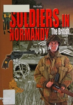 Soldiers in Normandy: The British