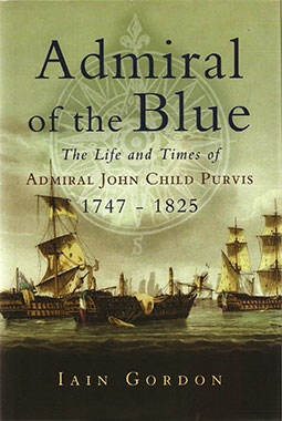 Admiral of the Blue: The Life and Times of Admiral John Child Purvis 1747 - 1825