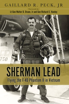 Sherman Lead: Flying the F-4D Phantom II in Vietnam (Osprey General Aviation)