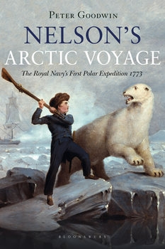 Nelson's Arctic Voyage: The Royal Navy's First Polar Expedition 1773